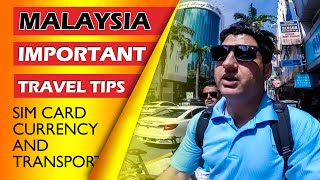 Malaysia Important Travel Tips SIM CARD Currency amp Transport