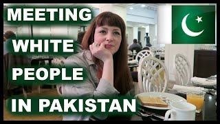 MEETING WHITE PEOPLE IN PAKISTAN  #Vlog
