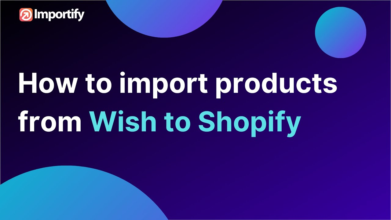 How to import from wish.com to your Shopify store