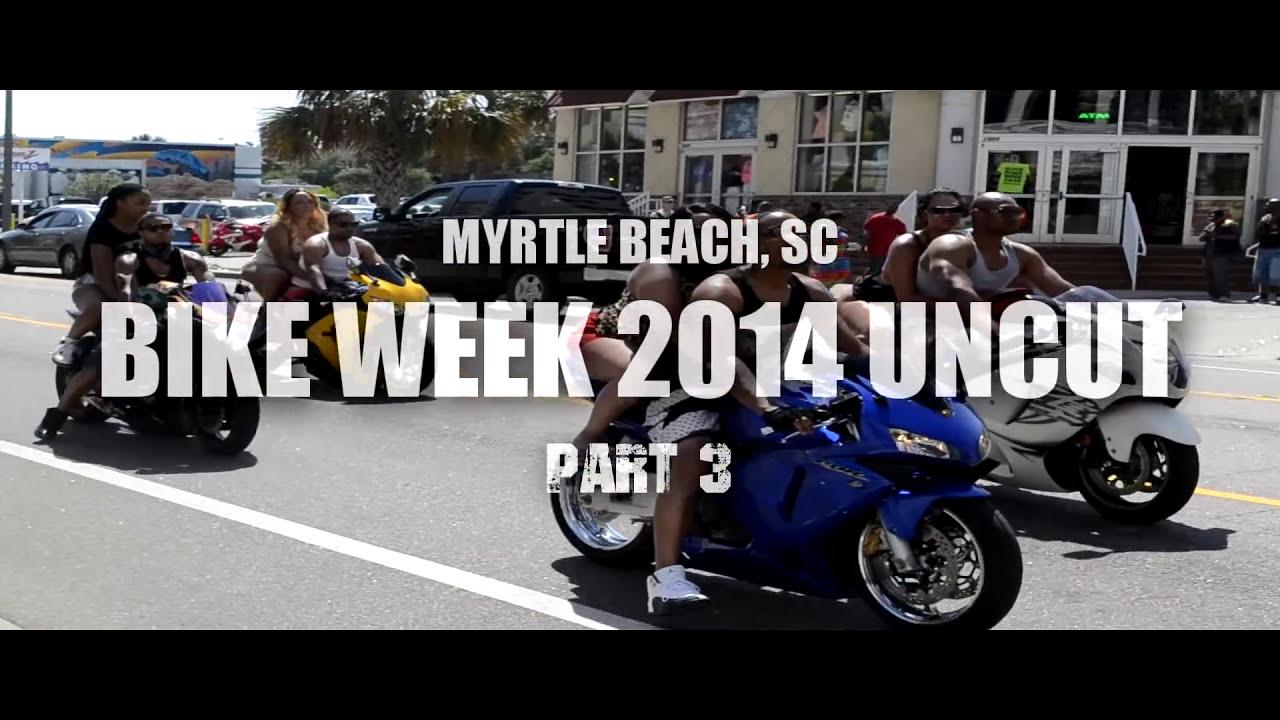 Black Bike Week 2014 Uncut Part 3 Www Akwardstreetteam Com Youtube