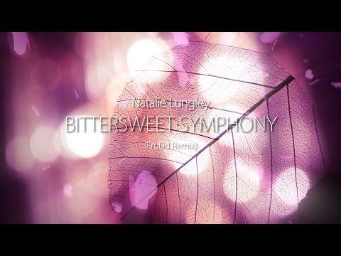 Natalie Lungley  Bittersweet Symphony FroDd Remix