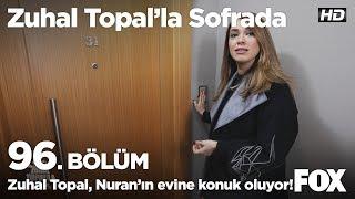 Zuhal Topal, Şenay Hanım ve Nuran'a  konuk oluyor! Zuhal Topal'la Sofrada 96. Bölüm
