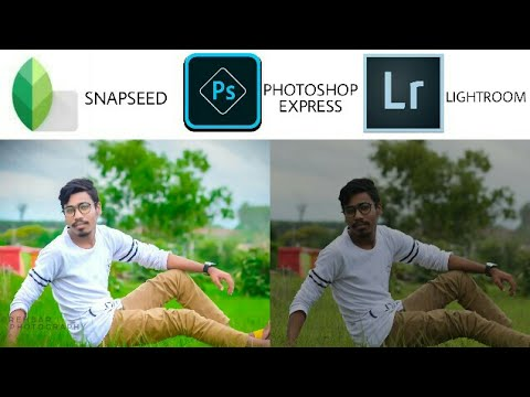 SNAPSEED + LIGHTROOM + PHOTOSHOP EXPRESS TUTORIAL