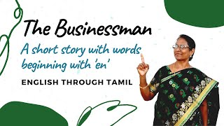 The Businessman - A short story with words beginning with 'en' (English Through Tamil)