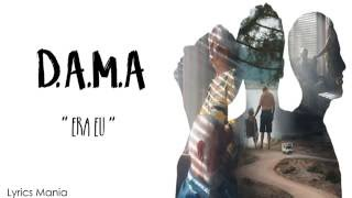 D.A.M.A - Era Eu (Lyrics/Letra)