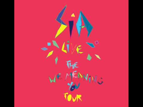 Sia - You've Changed - We Are Meaning You Tour