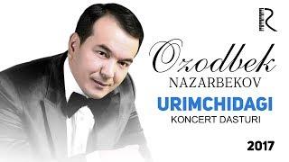 Ozodbek Nazarbekov - Urimchidagi konsert dasturi 2017