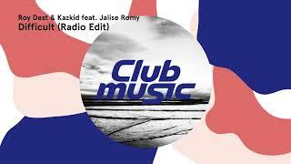 Roy Dest &amp Kazkid feat. Jalise Romy - Difficult (Radio Edit)