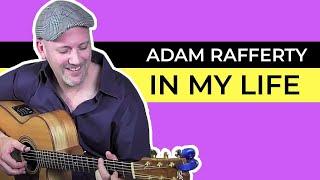 """In My Life"" - Adam Rafferty -  Beatles Solo Fingerstyle Guitar"