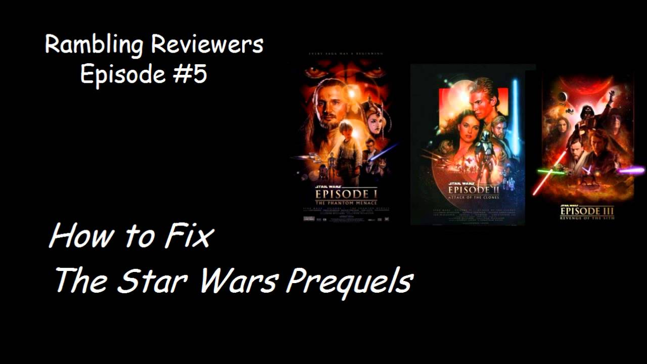 Rewriting the Star Wars Prequel Trilogy: Episode One