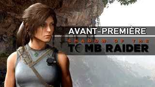 Shadow of the Tomb Raider : Gameplay VF (Événement Square Enix France - 24 juillet 2018)