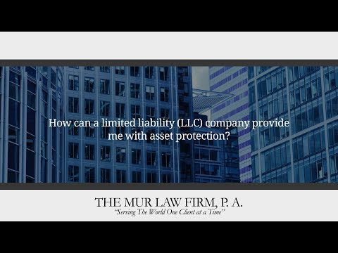 How can a limited liability (LLC) company provide me with asset protection?