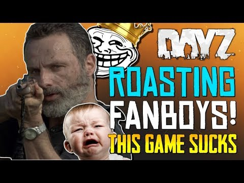 Roasting Dayz Fanboys Walking For 40 Minutes Is Fun This