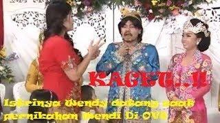 OVJ (Opera Van Java) KAGET.!! Aksi Wendi Didatangi Istrinya Saat Pernikahan di ovj