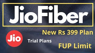 JioFiber New Rs 399 Plan   FUP Data Limit   Trial Plans   Everything You Should Know!