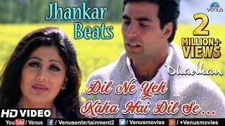 Dil Ne Yeh Kaha - JHANKAR BEATS | Dhadkan | Akshay & Shilpa Shetty | 90's Bollywood Romantic Song