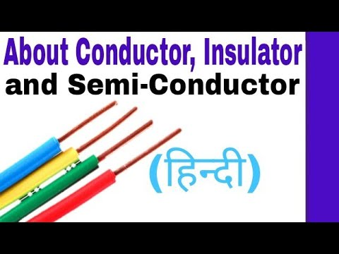 About Conductor, Insulator and Semi-Conductor in Hindi. What is Conductor, Insulator in Hindi