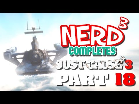 Nerd³ Completes... Just Cause 3 - 18 - Under The Siege