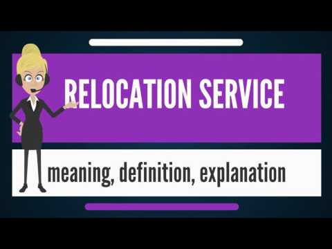 What is RELOCATION SERVICE? What does RELOCATION SERVICE mean? RELOCATION SERVICE meaning