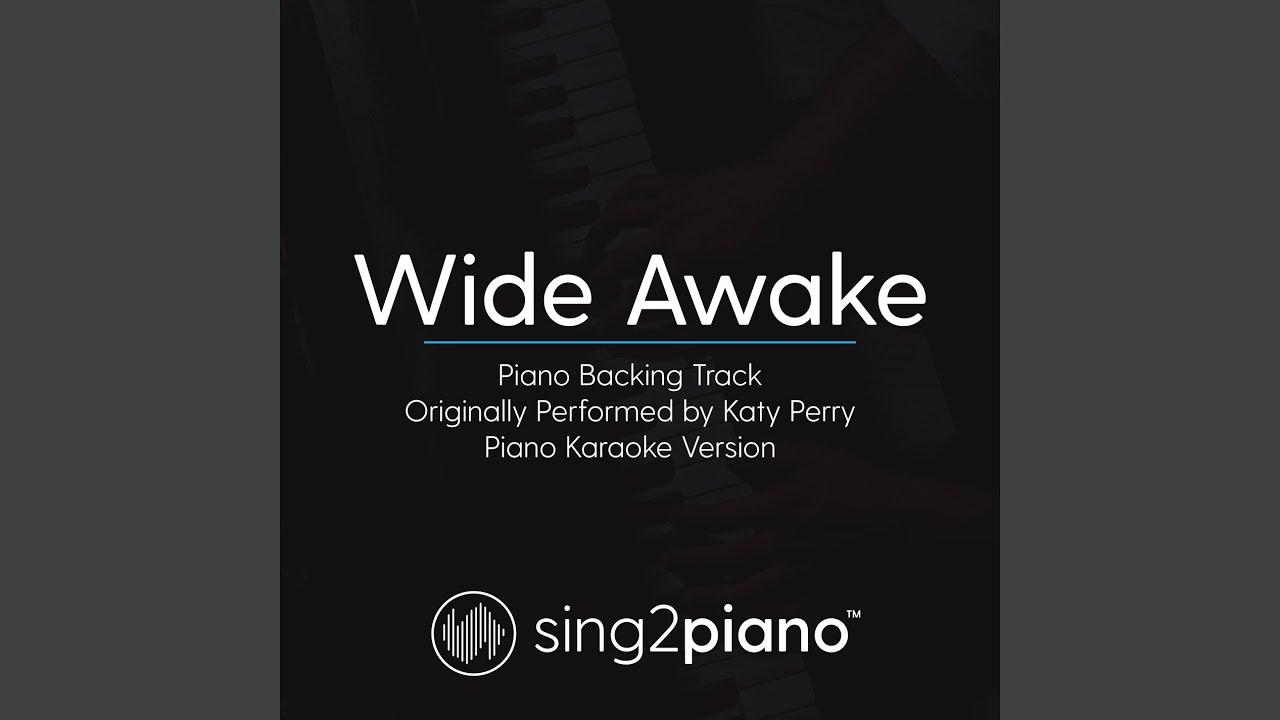 Wide Awake (Piano Backing Track) (Originally Performed By Katy Perry)  (Piano Karaoke Version)