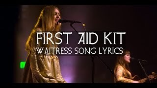 First Aid Kit - Waitress Song (Lyrics)