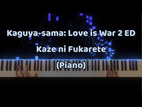 Kaguya-sama: Love is War Ending — Season 2 | Kaze ni Fukarete かぐや様は告らせたい 2期 ED - 風に吹かれて piano cover kaguya sama 2 ed piano kaze ni ...