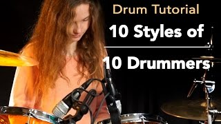 10 Styles of 10 popular Drummers; Tutorial by Sina