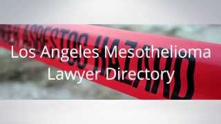 Los Angeles Mesothelioma Lawyer Directory