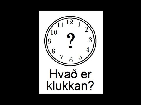 Icelandic Lesson #32: What time is it? - Telling time in Icelandic - Pronunciation