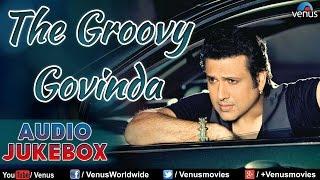 The Groovy Govinda : Best Hindi Songs Of Govinda ~ Audio Jukebox
