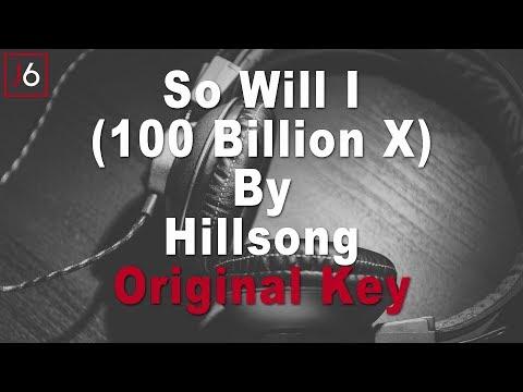 download Hillsong   So Will I (100 Billion X) Instrumental Music and Lyrics Original Key