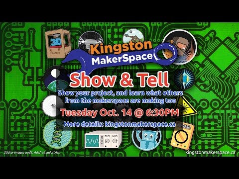 Kingston Makerspace Show & Tell