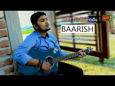 Baarish   Half Girlfriend   Guitar Cover By Hridoy (Unplugged)  BD Buzz TV