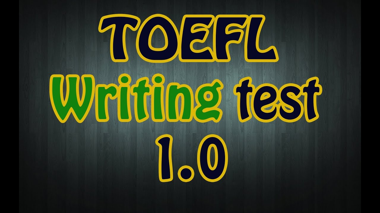 toefl writing test