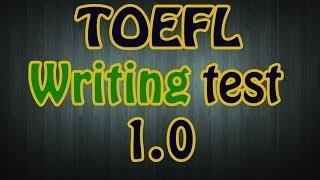 TOEFL writing test 1.0