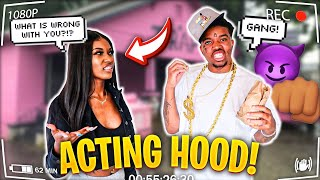 "Acting ""HOOD"" To See How My GIRLFRIEND Reacts...**HILARIOUS**"