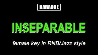 KARAOKE - INSEPARABLE (RNB Jazz style)
