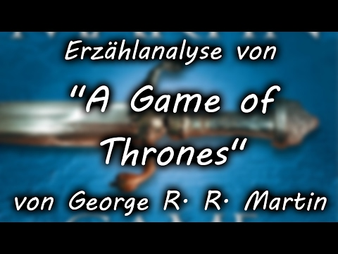 """Erzählanalyse von """"A Game of Thrones"""" von George R. R. Martin"""
