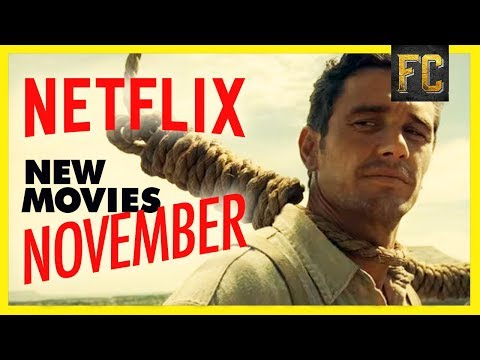 Best Movies on Netflix November 2018  Good Movies to Watch on Netflix Right Now  Flick Connection