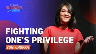 Zuni Chopra: Fighting one's Privilege
