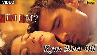 Kyun Mera Dil Full Video Song , Tum , Manisha Koirala, Aman Verma ,
