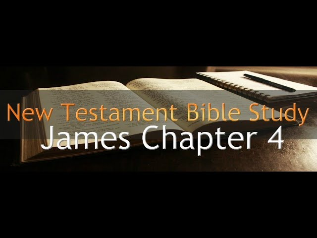 James Chapter 4 - Reading Through The Holy Bible