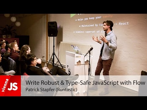 Write Robust & Type-Safe JavaScript with Flow