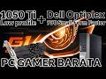 PC GAMER DE ACTUAL GENERACIÓN ECONÓMICA | 1050 Ti low profile + Dell optiplex 990 SFF