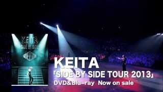 SIDE BY SIDE TOUR 2013/KEITA