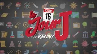 Le jour J de KeNnY - 16 octobre