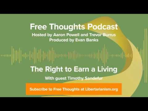 Ep. 63: The Right to Earn a Living (with Timothy Sandefur)