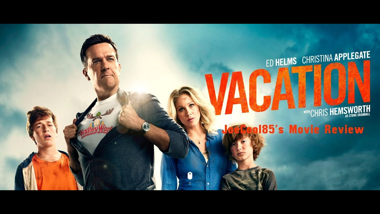 Vacation 2015 Joseph A Sobora S Movie Review Youtube