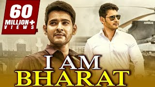 I am Bharat 2018 South Indian Movies Dubbed In Hindi Full Movie | Mahesh Babu, Amrita Rao