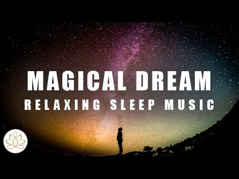 Relaxing Sleep Music, Soothing Bedtime Music, Deeper Sleeping Music - Magical Dream